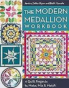 The Modern Medallion Workbook: 11 Quilt…