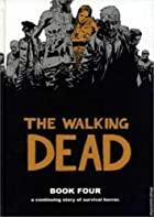 The Walking Dead, Book 4 by Robert Kirkman