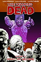 The Walking Dead, Volume 10: What We Become…