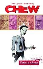 Chew Volume 1: Tasters Choice by John Layman