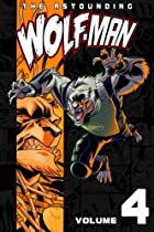 The Astounding Wolf-Man, Volume 4 by Robert…