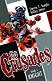 Seagle, Steven T.: The Crusades Volume 1: Knight HC