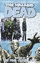 The Walking Dead, Vol. 15: We Find Ourselves…