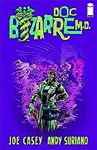 Doc Bizarre M.D. HC by Joe Casey