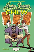 Chew, Vol. 5: Major League Chew by John…