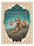 Luna, Jonathan: Star Bright and the Looking Glass HC