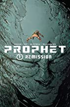 Prophet Volume 1: Remission TP by Brandon…
