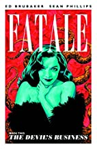 Fatale, Volume 2: The Devil's Business by Ed…