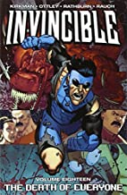 Invincible, Volume 18: Death of Everyone by…