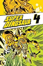 Super Dinosaur Volume 4 TP by Robert Kirkman