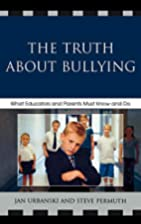 The Truth About Bullying: What Educators and…