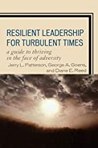 Resilient Leadership for Turbulent Times: A…