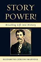 Story Power: Breathing Life into History by…