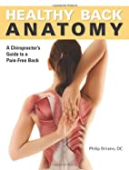 Healthy Back Anatomy by Philip Striano Dr.