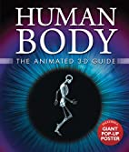 Human Body: The Animated 3-D Guide (Animated…