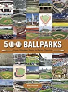 500 Ballparks by Eric Pastore