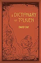Tolkien: A Dictionary by David Day