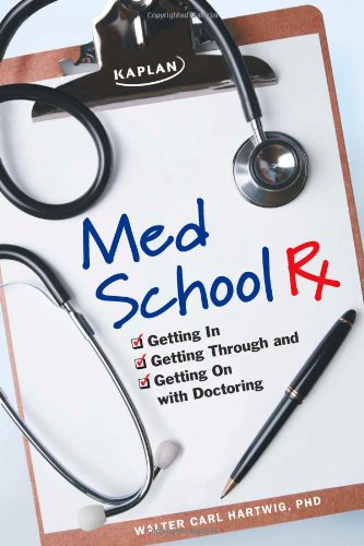 med-school-rx-getting-in-getting-through-and-getting-on-with-doctoring