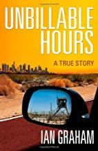 Unbillable Hours: A True Story by Ian Graham