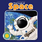First Look at Space (First Look Book) (with…