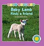 Baby Lamb Finds a Friend boardbook by Laura…