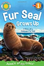 Fur Seal Grows Up: A Story of a Galapagos…
