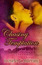 Chasing Temptation by Regina Carlysle