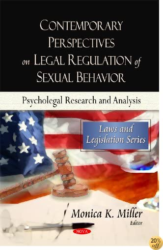 Contemporary Perspectives on Legal Regulation of Sexual Behavior: Psycholegal Research and Analysis (Laws and Legislation)