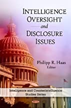 Intelligence Oversight and Disclosure Issues…