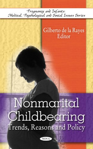 nonmarital-childbearing-trends-reasons-and-policy-pregnancy-and-infants-medical-psychological-and-social-issues