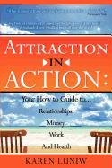 Attraction in Action: Your How to Guide to…