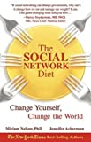 Nelson, Miriam: The Social Network Diet: Change Yourself, Change the World