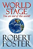 Foster, Robert: World Stage