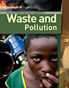 Waste and Pollution (Sustaining Our…