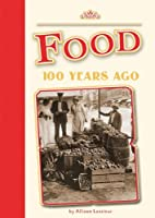 Food 100 Years Ago (Amicus Readers: 100…