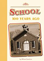 School 100 Years Ago (Amicus Readers: 100…
