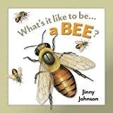 Johnson, Jinny: A Bee (What's It Like to Be...)