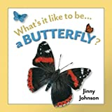 Johnson, Jinny: A Butterfly? (What's It Like to Be...)