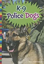 K-9 Police Dogs (Animals with Jobs) by…