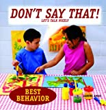Amos, Janine: Don't Say That!: Let's Talk Nicely (Best Behavior)