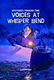 Ayres, Katherine: Voices at Whisper Bend (Mysteries Through Time)