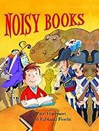 Noisy Books by Paul Harrison