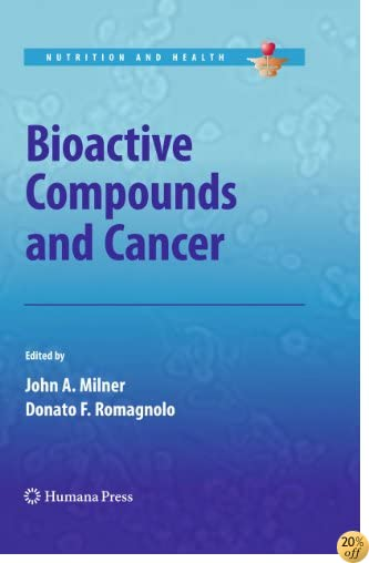Bioactive Compounds and Cancer (Nutrition and Health)