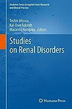 Studies on Renal Disorders by Toshio Miyata