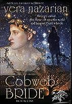 Cobweb Bride (Cobweb Bride Trilogy) by Vera…