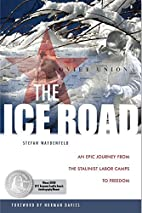 The Ice Road: An Epic Journey from the…