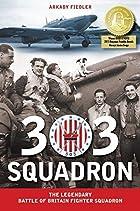 303 Squadron: The Legendary Battle of…