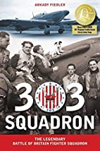 303 Squadron: The Legendary Battle of…