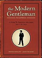 The Modern Gentleman, 2nd Edition: A Guide…