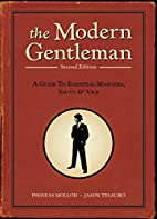 The Modern Gentleman, 2nd Edition: A Guide…